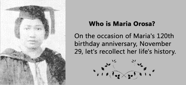On the occasion of Maria's 120th birthday anniversary, November 29, let's recollect her life's history.  Who is Maria Orosa?